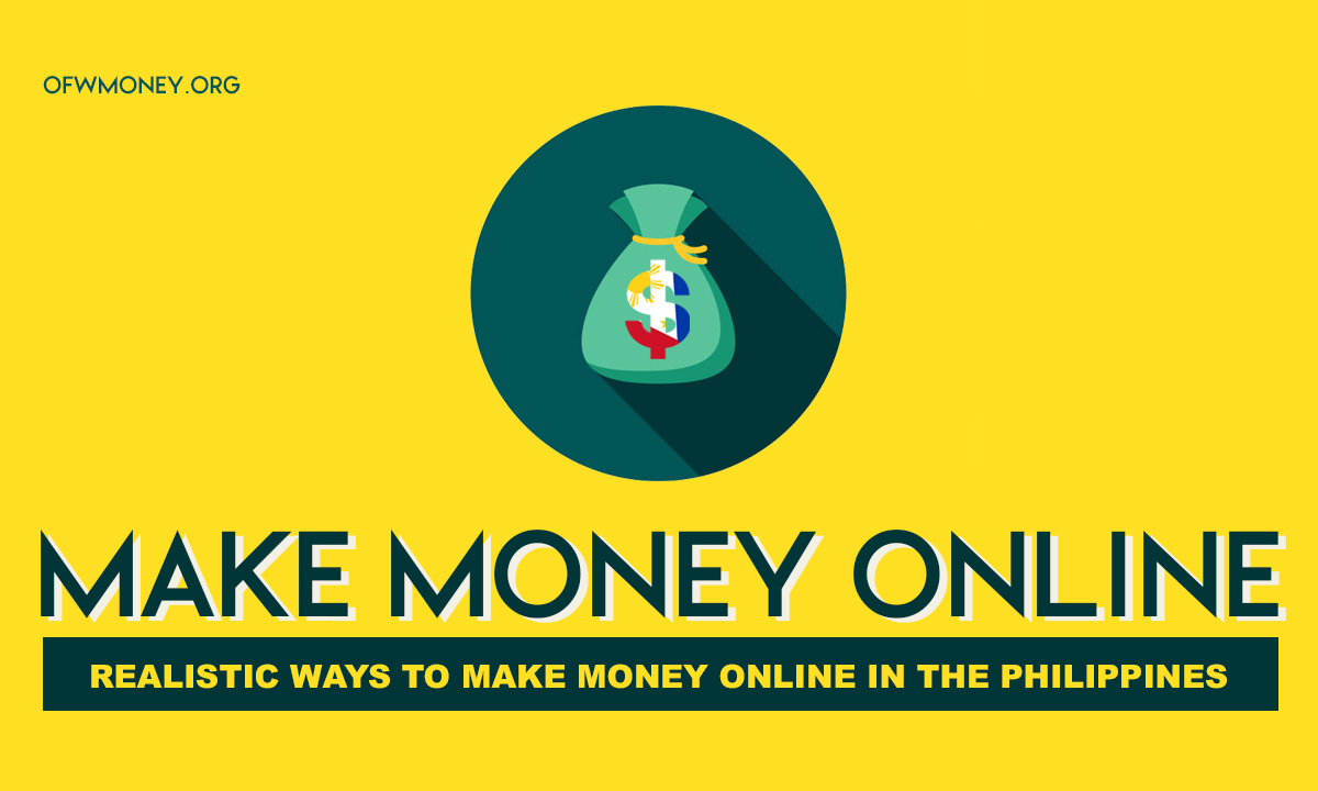 Realistic Ways to Make Money Online for Filipinos Abroad or in the Philippines