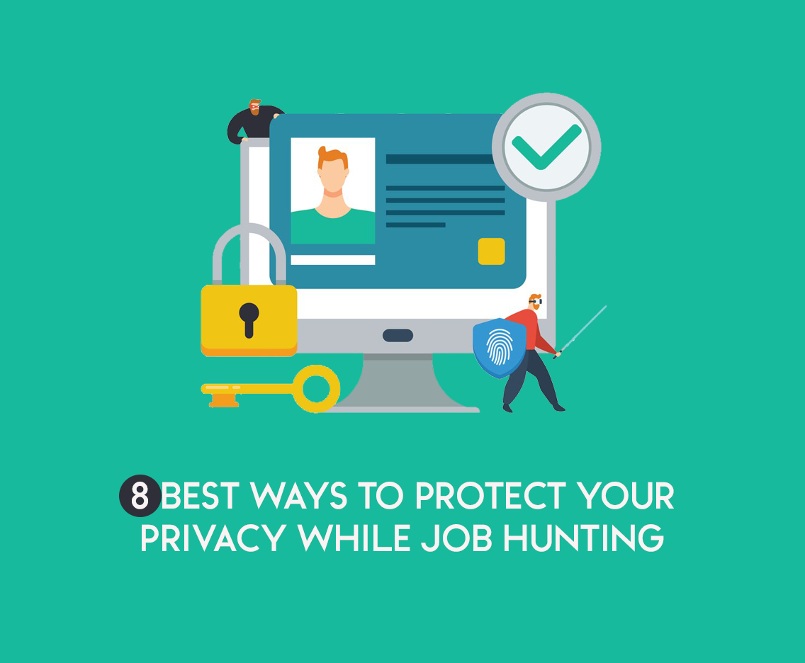 8 Best Ways To Protect Your Privacy While Job Hunting